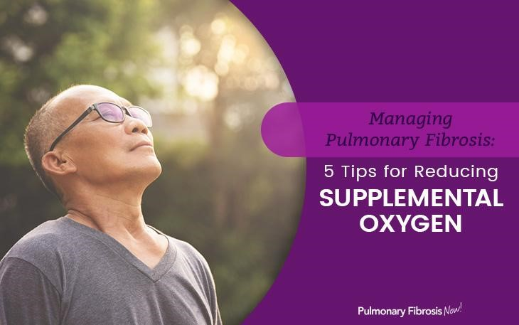5 Tips for Reducing Supplemental Oxygen for Pulmonary Fibrosis
