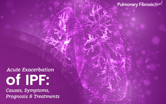 Acute Exacerbation of IPF: Causes, Symptoms, Prognosis and Treatments