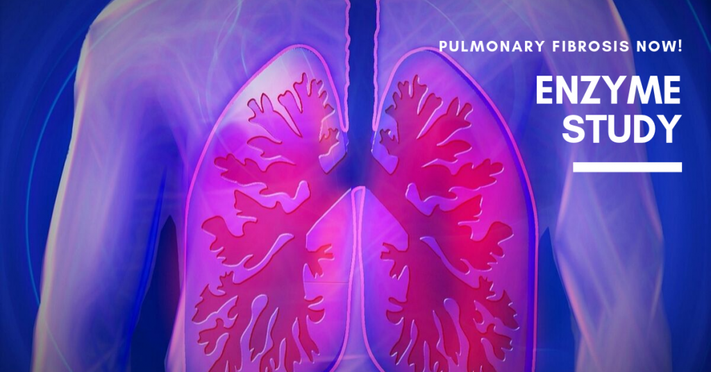 Pulmonary Fibrosis Now! Systemic Enzyme Study Participant Submission