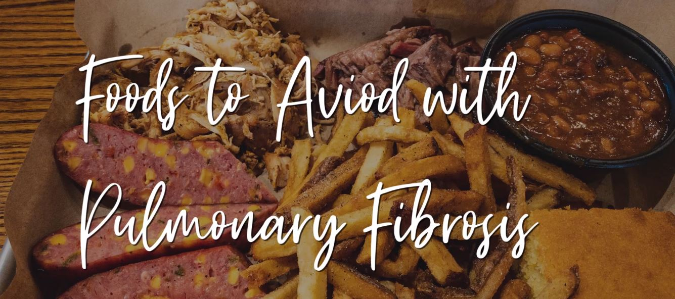 Pulmonary Fibrosis NOW! Presents: Foods to Avoid with Pulmonary Fibrosis
