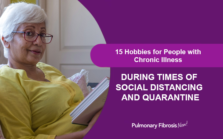 15 Hobbies for People with  Chronic Illness During Times of Social Distancing and Quarantine